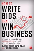 How to Write Bids That Win Business A guide to improving your bidding success rate and winning more business by David Molian