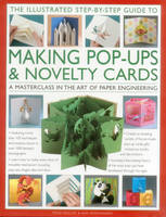 Illustrated Step-by-Step Guide to Making Pop-Ups & Novelty Cards by Trish Phillips, Ann R. Montanaro