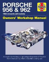 Porsche 956 and 962 Owners' Workshop Manual 1982 onwards (all models) by Nick Garton