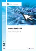 ECDL Computer Essentials Using Windows 10 by