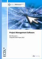ECDL Project Planning Using Microsoft Project 2013 (BCS ITQ Level 2) by CiA Training Ltd.