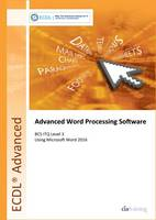 ECDL Advanced Word Processing Software Using Word 2016 (BCS ITQ Level 3) by