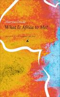 What is Africa to Me? Fragments of a True-to-Life Autobiography by Maryse Cond