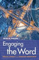Engaging the Word by Peter M. Phillips