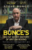 Bunce's Big Fat Short History of British Boxing by Steve Bunce