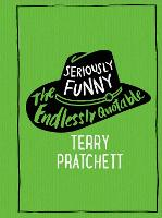 Seriously Funny The Endlessly Quotable Terry Pratchett by Terry Pratchett