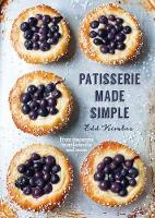 Patisserie Made Simple From macaron to millefeuille and more by Edd Kimber