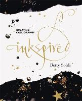 Inkspired: A Creative Guide to Modern Calligraphy by Betty Soldi