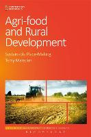 Agri-Food and Rural Development Sustainable Place-Making by Terry Marsden