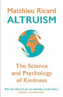 Altruism The Science and Psychology of Kindness by Matthieu Ricard