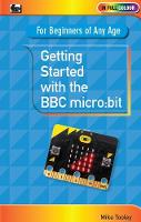 Getting Started with the BBC Micro:Bit by Mike Tooley