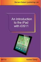 An Introduction to the iPad with iOS11 by Andrew Edney