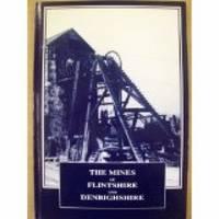 Mines of Flintshire and Denbighshire (Mineral Statistics of the United Kingdom, 1845-1913) by Raymond Burnley, Roger Burt, Peter Waite