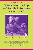 The Censorship of British Drama 1900-1968 Volume 4 The Sixties by Steve Nicholson
