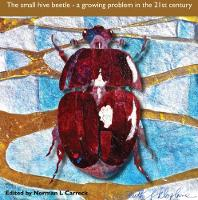 The Small Hive Beetle a growing problem in the 21st Century by Norman Carreck
