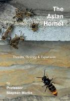 The Asian Hornet Threats, Biology & Expansion by Stephen Martin