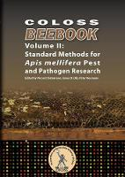 Coloss Bee Book Vol II Standard Methods for APIs Mellifera Pest and Pathogen Research by Vincent Dietemann