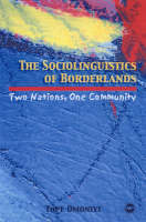 The Sociolinguistics of Borderlands Two Nations, One Community by Tope Omoniyi