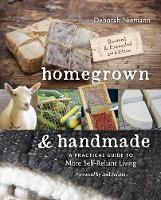 Homegrown & Handmade A Practical Guide to More Self-reliant Living by Deborah Niemann, Joel Salatin
