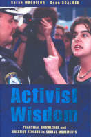 Activist Wisdom Practical knowledge and creative tension in social movements by Sarah Maddison, Sean Scalmer