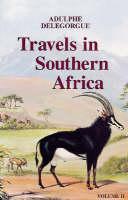 Adulphe Delegorgue's Travels in Southern Africa v. 2 by Adulphe Delegorgue