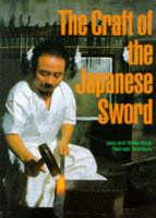 The Craft Of The Japanese Sword by Leon Kapp, Hiroko Kapp