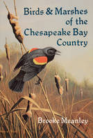 Birds & Marshes of the Chesapeake Bay Country by Brooke Meanley