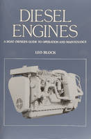 Diesel Engines An Owner's Guide to Operation and Maintenance by Leo Block