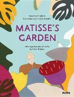 Matisse's Garden by Samantha Friedman, Cristina Amodeo