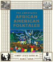 The Annotated African American Folktales by Henry Louis, Jr. (Harvard University) Gates