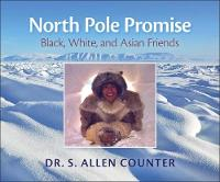 North Pole Promise Black, White, and Asian Friends by S. Allen Counter