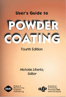 User's Guide to Powder Coating by Nicholas Liberto
