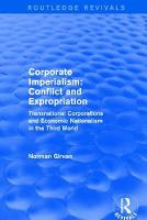 Corporate imperialism: Conflict and expropriation Conflict and expropriation by Norman Girvan