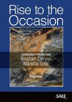 Rise to the Occasion Lessons from the Bingham Canyon Manefay Slide by Brad Ross
