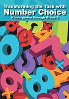 Transforming the Task with Number Choice Grades K-3 by Tonia J. Land, Corey Drake, Molly Sweeney, Natalie Franke