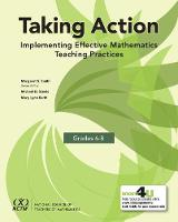 Taking Action Implementing Effective Mathematics Teaching Practices in Grades 6-8 by Mary Lynn Raith