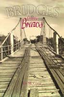 Bridges Over the Brazos by Jon McConal