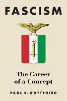 Fascism The Career of a Concept by Paul E. Gottfried