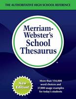 Merriam-Webster's School Thesaurus Designed for Students Aged 14+ by Merriam-Webster Inc.