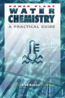 Power Plant Water Chemistry A Practical Guide by Brad Buecker
