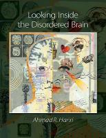 Looking Inside the Disordered Mind by Ahmad Hariri