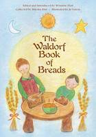 Waldorf Book of Breads by Marsha Post