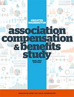 Greater Washington Area Association Compensation and Benefits Study 2012-2013 Edition by ASAE Research