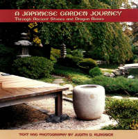 Japanese Garden Journey Through Ancient Stones & Dragon Bones by Judith Klingsick