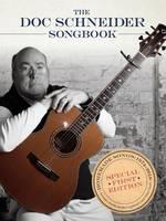 The Doc Schneider Songbook Homemade Songs 1974-2016 by Doc Schneider