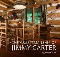 The Craftsmanship of Jimmy Carter by Jimmy Carter
