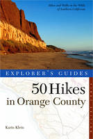 Explorer's Guide 50 Hikes in Orange County by Karin Klein