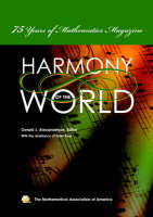 Harmony of the World 75 Years of Mathematics Magazine by Gerald L. Alexanderson