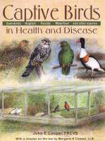 Captive Birds in Health & Disease by John E. Cooper, Margaret E. Cooper