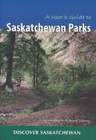 A User's Guide to Saskatchewan Parks by Michael Clancy, Anna Clancy